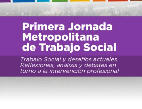 Primeras Jornadas Metropolitanas de Trabajo Social